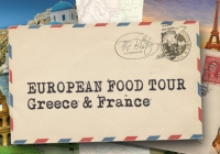 European Food Tour in Greece and France
